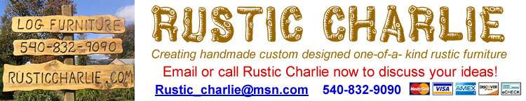 Rustic Charlie, rusticcharlie.com, rustic_charlie@msn.com, custom made rustic furniture, rustic cedar throne chairs